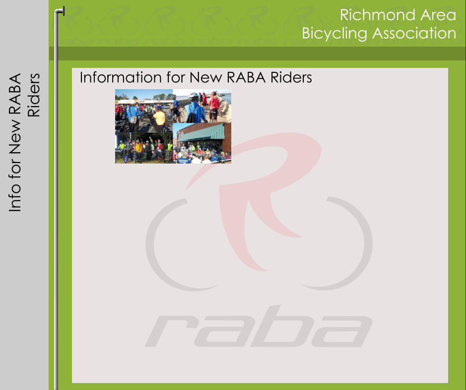 Richmond Area Bicycling Association Info for New RABA Riders Information for New RABA Riders